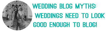 Wedding Blog Myths