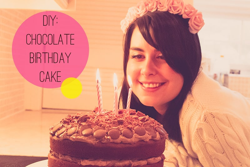 DIY Chocolate Birthday Cake