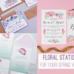 FLORAL STATIONERY SETS FOR YOUR SPRING WEDDING
