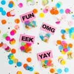 MAKE THESE FUN SLOGAN CONFETTI BAGS!