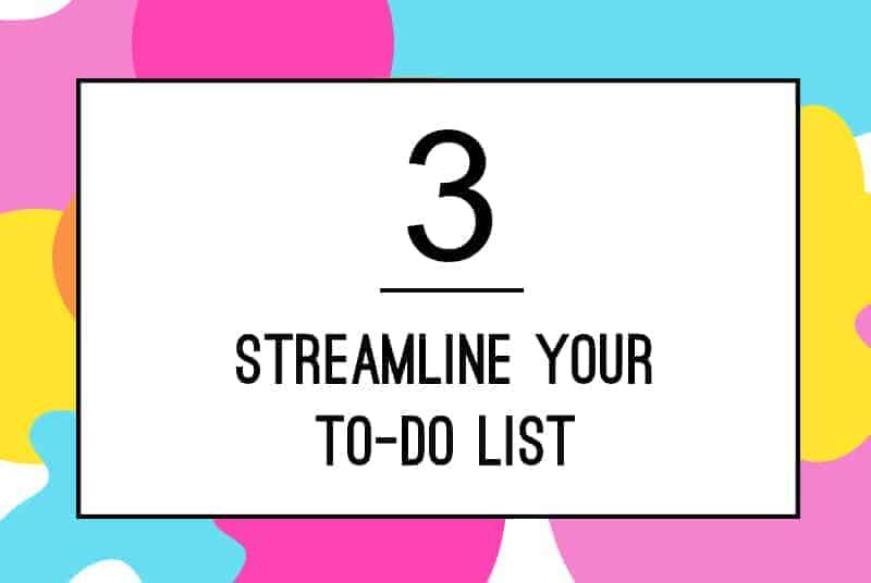 3. Streamline To Do list
