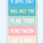 'APPY' HONEYMOON: 11 APPS THAT WILL HELP YOU PLAN YOUR HONEYMOON LIKE A BOSS!