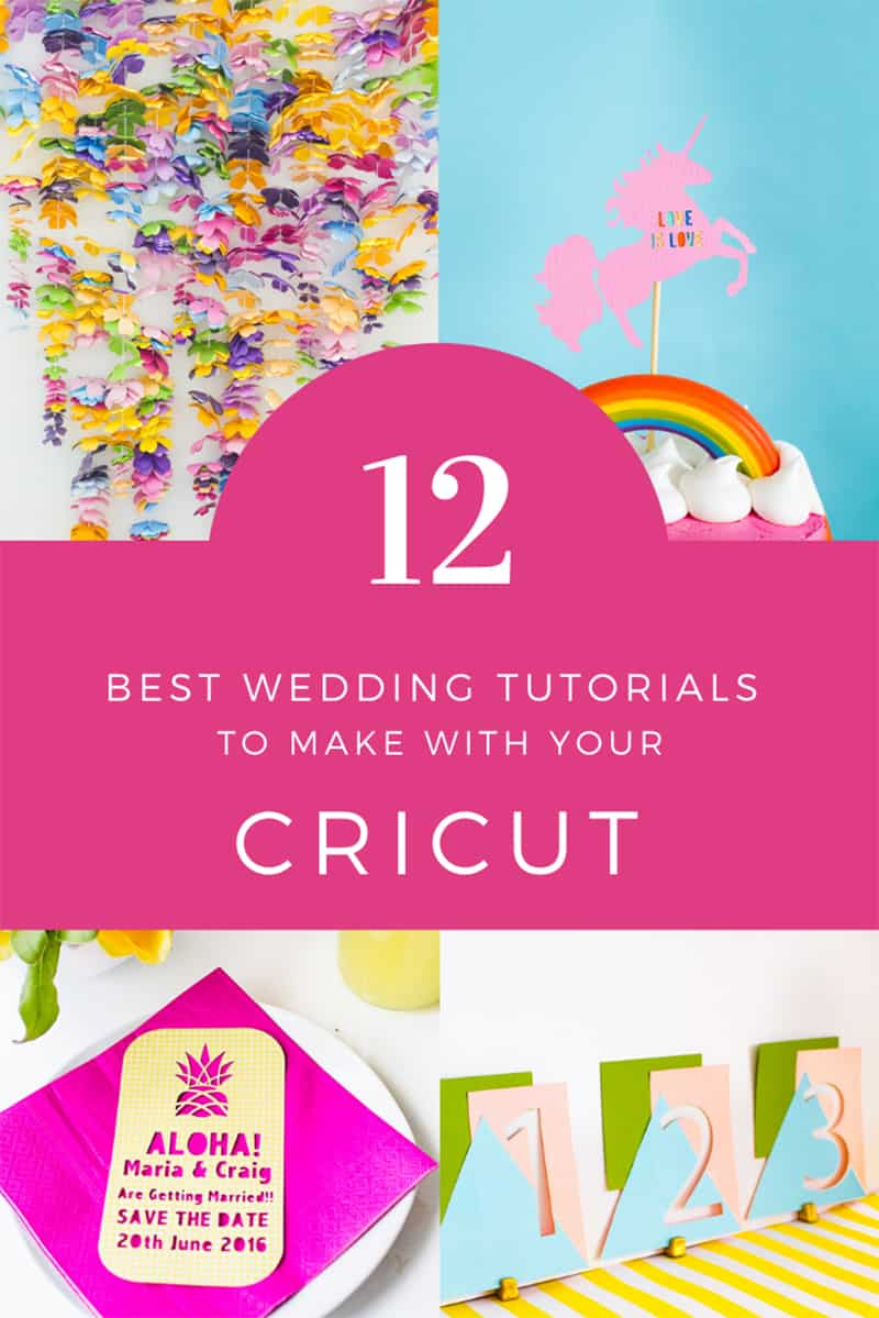 12 BEST WEDDING TUTORIALS TO MAKE WITH YOUR CRICUT